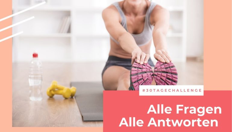 Vorbereitung Training, Training, Fitness, 30 Tage Challenge, 30 Tage Challenge 2021, FAQ 30 Tage Challenge